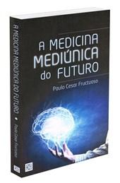 Medicina Mediúnica do Futuro