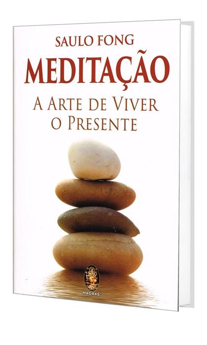 Meditação - Arte de Viver o Presente
