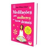 Meditações para Mulheres que Fazem Demais