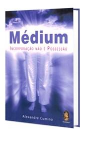 Médium - Incorporação não é Possessão