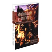 Mediunidade e Animismo - Um Diálogo entre o Médium e o Espírito