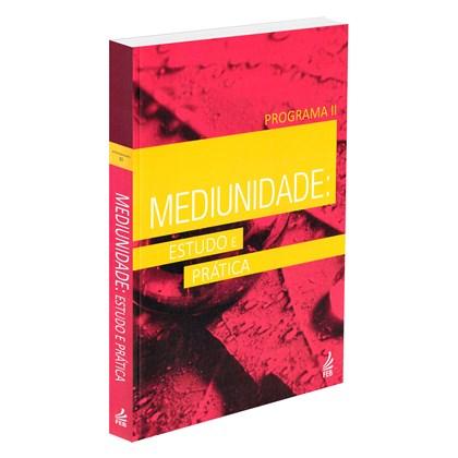Mediunidade: Estudo e Pratica - Programa II (Novo Projeto)