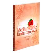 Mediunidade: Tarefa com Jesus