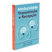 Mediunidade: Transmissão e Recepção