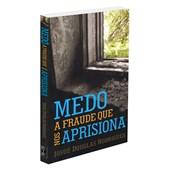 Medo: A Fraude que nos Aprisiona