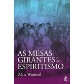 Mesas Girantes e o Espiritismo (As) - Nova Edição