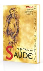 Metafísica da Saúde - Vol. 1