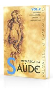 Metafísica da Saúde - Vol. 2