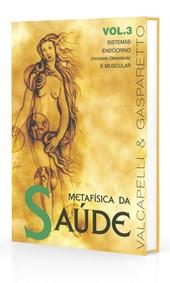 Metafísica da Saúde - Vol. 3