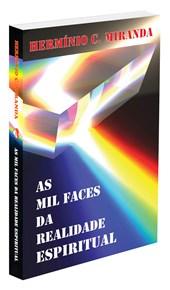 Mil Faces da Realidade Espiritual (As)