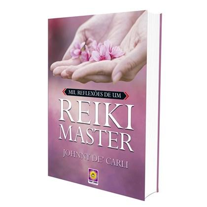 Mil Reflexões de um Reiki Master