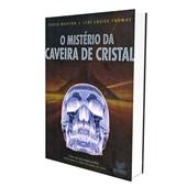 Mistério da Caveira de Cristal (O)