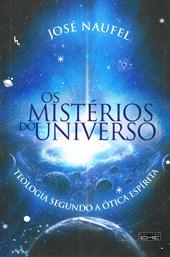 Mistérios do Universo - Teologia Segundo a Ótica Espírita