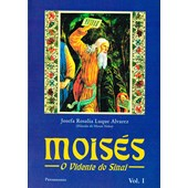 Moises - O Vidente de Sinai - Vol. 1