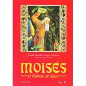 Moises - O Vidente de Sinai - Vol. 2