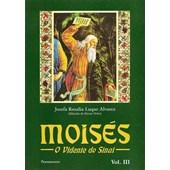 Moises - O Vidente de Sinai - Vol. 3
