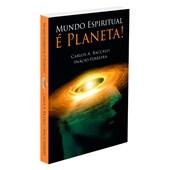 Mundo Espiritual é Planeta!