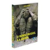 Mundo Invisível e a Guerra (O)