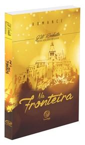 Na Fronteira - (Nova Edição)