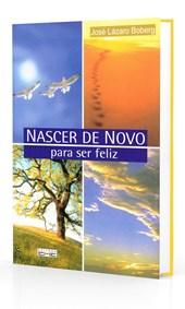 Nascer de Novo - para Ser Feliz