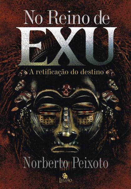 No Reino de Exu - A retificação do destino