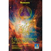 Objetivo Cósmico da Umbanda (O) - Nova Edição