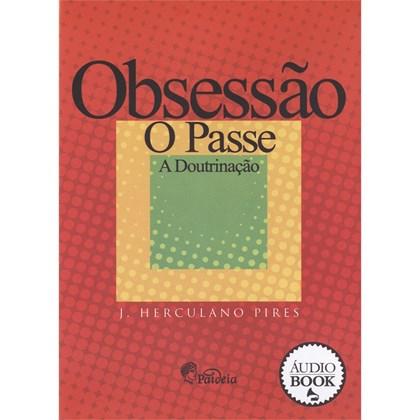 Obsessão o Passe a Doutrinação - Audio Book - Audiolivro