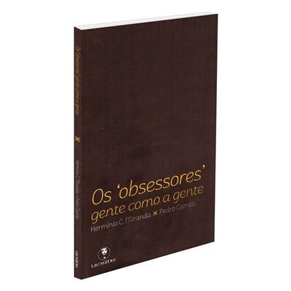 Obsessores, Gente Como a Gente (Os)