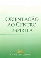 Orientação ao Centro Espírita