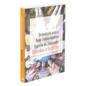 Orientação para a Ação Evangelizadora Espírita da Juventude: Subsídios e Diretrizes