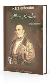 Para Entender - Allan Kardec