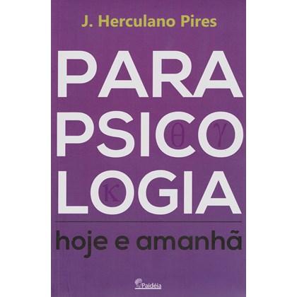 Parapsicologia Hoje e Amanhã