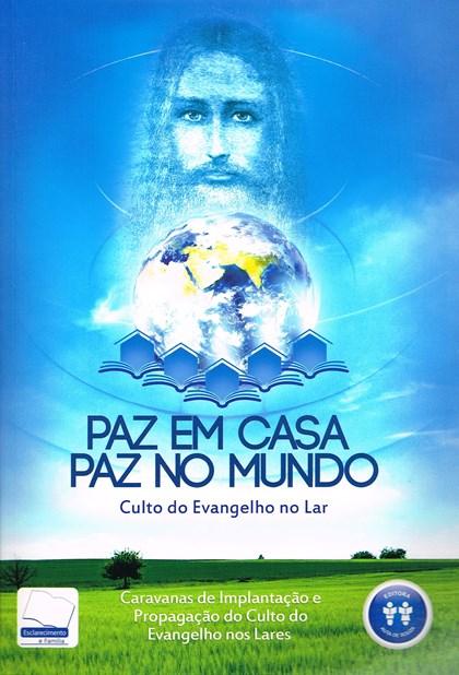 Paz em Casa Paz no Mundo - Culto do Evangelho no Lar