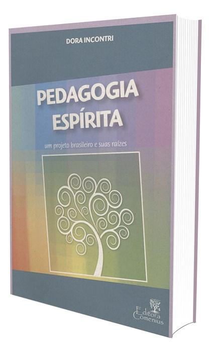 Pedagogia Espírita um Projeto Brasileiro e Suas Raízes