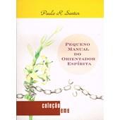 Pequeno Manual do Orientador Espírita