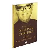 Pergunte A Deepak Chopra Sobre Espiritualidade