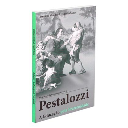 Pestalozzi - A Educação pela Fraternidade