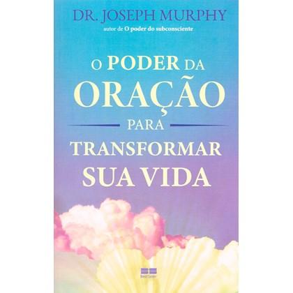 Poder da oração para transformar sua vida (O)