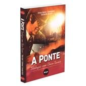 Ponte (A) - Diálogos com Chico Xavier