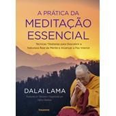 Prática da Meditação Essencial (A)