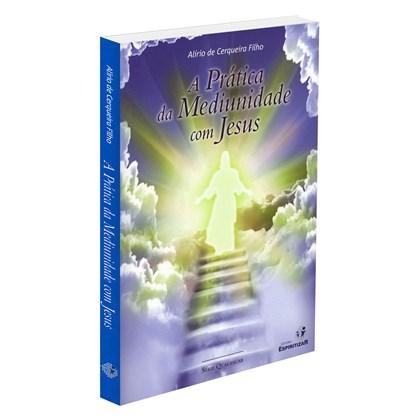 Prática da Mediunidade com Jesus (A)