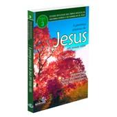 Presença Amorosa de Jesus em Nossas Vidas (A) - Estudos reflexivos - Vol. 3