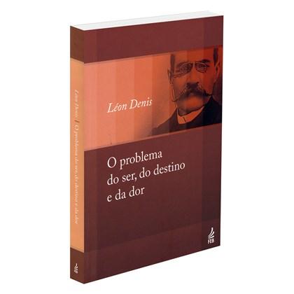 Problema do Ser, do Destino e da Dor (O) (Novo Projeto)