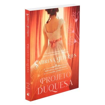Projeto Duquesa (O) - Volume 1 (Série: Dinastia dos Duques)