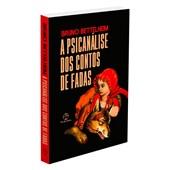 Psicanálise dos Contos de Fadas (A) - Nova Edição