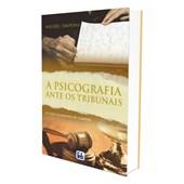 Psicografia Ante os Tribunais (A) - Especial