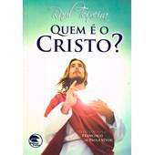 Quem é O Cristo? - Nova Edição