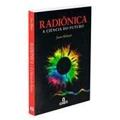 Radiônica - A Ciência do Futuro