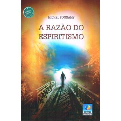 Razão do Espiritismo (A)