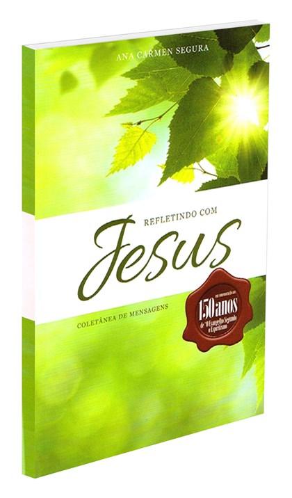 Refletindo com Jesus